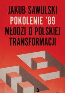 Jakub Sawulski - Pokolenie '89