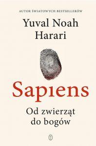 Yuval Noah Harari - Sapiens od zwierząt do bogów